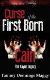Curse of the First Born Cain (The Kayne Legacy, #1) (eBook, ePUB)