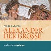 Alexander der Grosse (Ungekürzt) (MP3-Download)