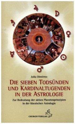 Die sieben Todsünden und Kardinaltugenden in der Astrologie - Dimitrov, Julia