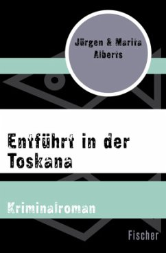 Entführt in der Toskana - Alberts, Jürgen; Alberts, Marita