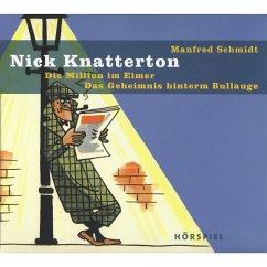 Nick Knatterton, Folge 4: Die Million im Eimer / Das Geheimnis hinterm Bullauge (MP3-Download) - Schmidt, Manfred