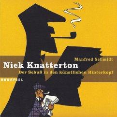 Nick Knatterton, Folge 1: Der Schuss in den künstlichen Hinterkopf (MP3-Download) - Schmidt, Manfred