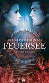 Transformation am Feuersee (eBook, ePUB)