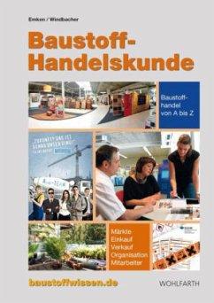 Baustoff-Handelskunde - Emken, Marco; Windbacher, Marc-Oliver