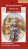Die phantastischen Reisen von BIBO und BOBO - Das Zaubertelefon und die Reise zu den Rittern