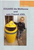 EDUARD die Mülltonne und sein Freund JOEL