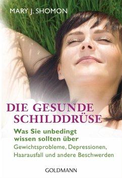 Die gesunde Schilddrüse (eBook, ePUB) - Shomon, Mary J.