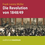 Die Revolution von 1848/49 (Ungekürzt) (MP3-Download)
