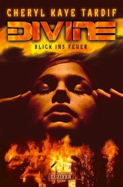 DIVINE - BLICK INS FEUER (eBook, ePUB) - Tardif, Cheryl Kaye