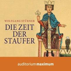 Die Zeit der Staufer (Ungekürzt) (MP3-Download) - Stürner, Wolfgang