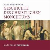 Geschichte des christlichen Mönchtums (Ungekürzt) (MP3-Download)