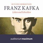 Franz Kafka - Leben und Schreiben (Ungekürzt) (MP3-Download)