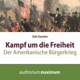 Kampf um die Freiheit - Der amerikanische Bürgerkrieg (Ungekürzt) (MP3-Download)