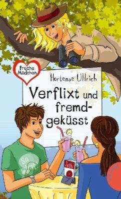 Freche Mädchen - freche Bücher!: Verflixt und fremdgeküsst (Mängelexemplar)