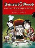 Heinrich Ooooh und die Schwarzen Sieben / Heinrich Ooooh Bd.1 (Mängelexemplar)