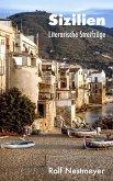 Sizilien: Literarische Streifzüge (eBook, ePUB)