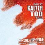 Mord in Serie, Folge 6: Kalter Tod (MP3-Download)