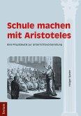 Schule machen mit Aristoteles (eBook, PDF)