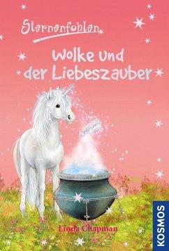 Wolke und der Liebeszauber / Sternenfohlen Bd.31 (eBook, ePUB) - Chapman, Linda