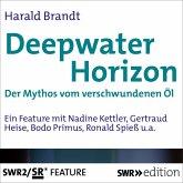 Deepwater Horizon - Der Mythos vom versunkenen Öl (MP3-Download)