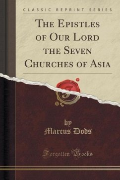 The Epistles of Our Lord the Seven Churches of Asia (Classic Reprint)