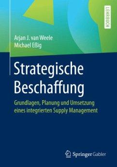 Strategische Beschaffung - Van Weele, Arjan J.;Eßig, Michael