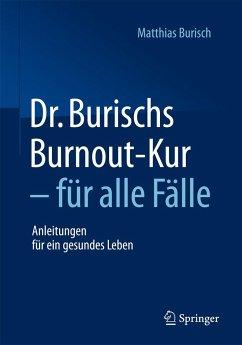 Dr. Burischs Burnout-Kur - für alle Fälle - Burisch, Matthias