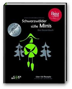 Schwarzwälder süße Minis. Das Desssertbuch - Scheidel, Verena; Wassmer, Manuel