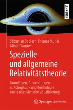 Spezielle und allgemeine Relativitätstheorie - Boblest, Sebastian;Müller, Thomas;Wunner, Günter