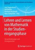 Lehren und Lernen von Mathematik in der Studieneingangsphase