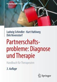 Partnerschaftsprobleme: Diagnose und Therapie - Schindler, Ludwig; Hahlweg, Kurt; Revenstorf, Dirk