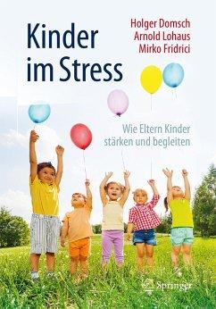 Kinder im Stress - Domsch, Holger; Lohaus, Arnold; Fridrici, Mirko