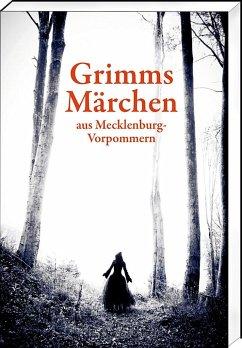 Grimms Märchen aus Mecklenburg-Vorpommern - Grimm, Jacob;Grimm, Wilhelm