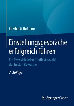 Einstellungsgespräche erfolgreich führen - Hofmann, Eberhardt