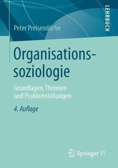 Organisationssoziologie - Preisendörfer, Peter