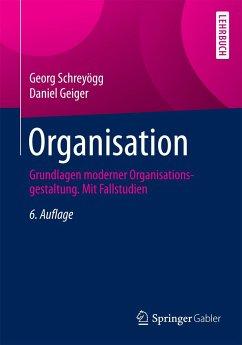 Organisation - Schreyögg, Georg; Geiger, Daniel
