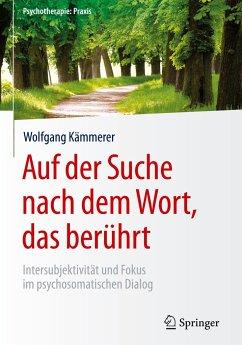 Auf der Suche nach dem Wort, das berührt - Kämmerer, Wolfgang
