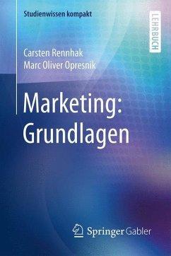 Marketing: Grundlagen - Rennhak, Carsten; Opresnik, Marc O.