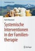 Systemische Interventionen in der Familientherapie