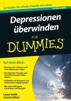 Depressionen überwinden für Dummies (eBook, ePUB) - Smith, Laura L.; Elliott, Charles H.