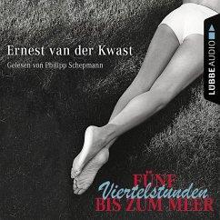 Fünf Viertelstunden bis zum Meer (MP3-Download) - van der Kwast, Ernest