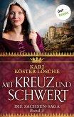 Mit Kreuz und Schwert / Sachsen-Saga Bd.3 (eBook, ePUB)