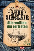 Alle wollten ihn zertreten / Luke Sinclair Western Bd.29 (eBook, ePUB)