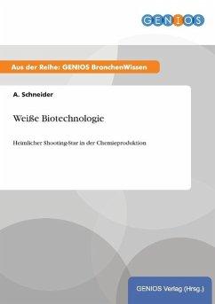 Weiße Biotechnologie
