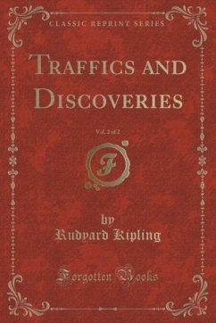 Traffics and Discoveries, Vol. 2 of 2 (Classic Reprint)