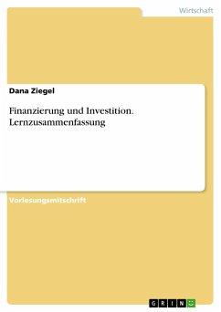 Finanzierung und Investition. Lernzusammenfassung