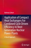 Application of Compact Heat Exchangers For Combined Cycle Driven Efficiency In Next Generation Nuclear Power Plants