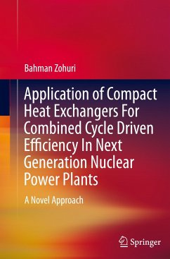 Application of Compact Heat Exchangers For Combined Cycle Driven Efficiency In Next Generation Nuclear Power Plants - Zohuri, Bahman