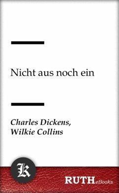 Nicht aus noch ein (eBook, ePUB) - Dickens, Charles; Collins, Wilkie