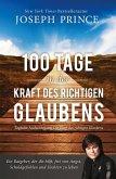 100 Tage in der Kraft des richtigen Glaubens (eBook, ePUB)